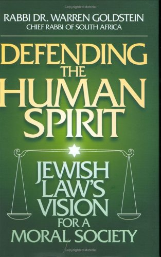 Defending The Human Spirit by Warren Goldstein